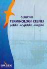 Słownik terminologii celnej polsko-angielsko-rosyjski Kapusta Piotr, Chowaniec Magdalena