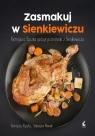 Zasmakuj w SienkiewiczuRemigiusz Rączka gotuje przysmaki z Sienkieiwcza Rączka Remigiusz, Nowak Sebastian
