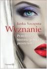 Wyznanie Prawdziwa historia polskiej prostytutki Szczęsna Janka