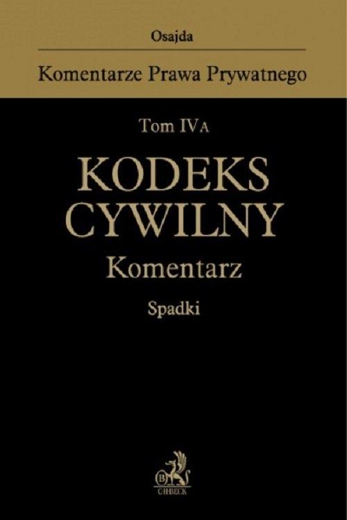 Tom IV A Kodeks cywilny Komentarz Spadki Borysiak Witold, Księżak Paweł
