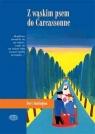 Z wąskim psem do Carcassonne