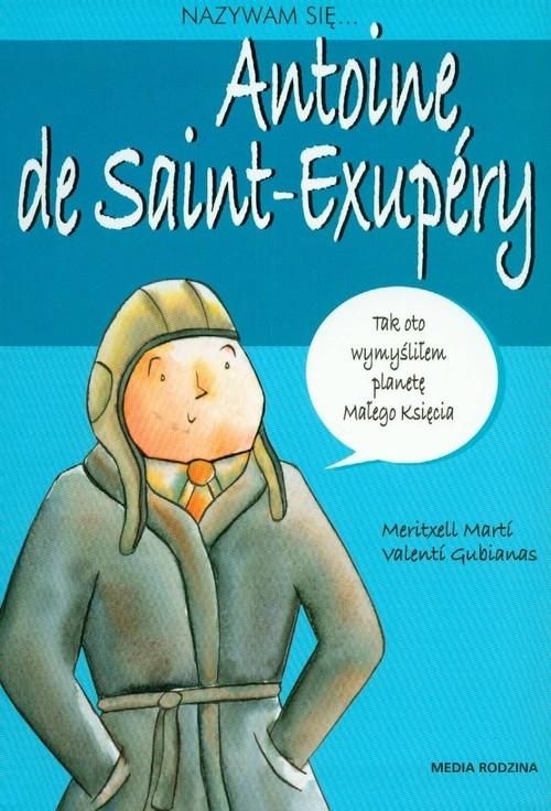 Nazywam się Antoine de Saint-Exupery Meritxell Marti, Gubianas Valenti