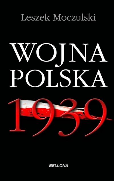 Wojna Polska 1939 (Uszkodzona okładka) Leszek Moczulski