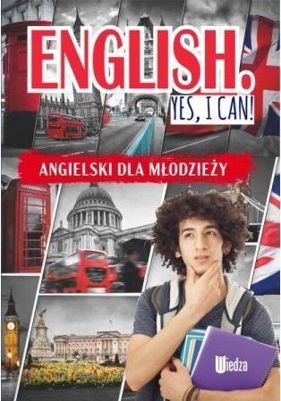 English Yes, I can! Angielski dla młodzieży Machałowska M.
