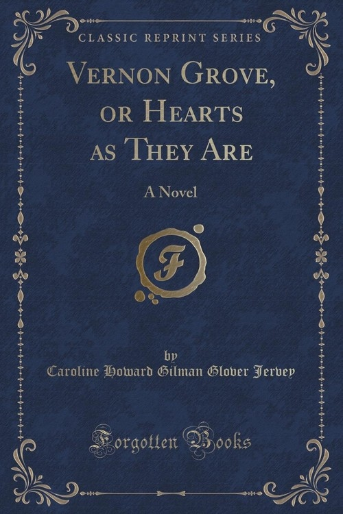 Vernon Grove, or Hearts as They Are Jervey Caroline Howard Gilman Glover