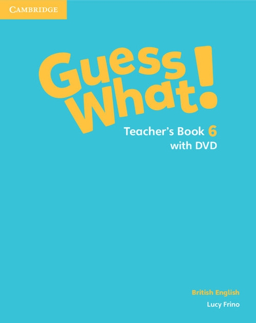 Guess What! 6 Teacher's Book with DVD Lucy Frino