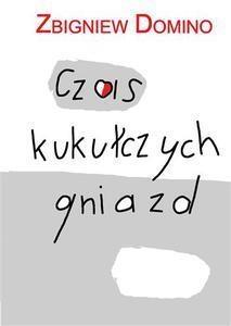 Czas kukułczych gniazd Domino Zbigniew