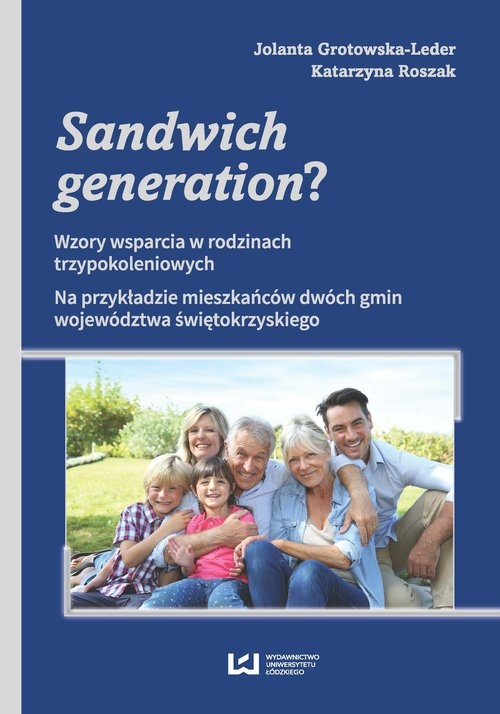 Sandwich generation? Grotowska-Leder Jolanta, Roszak Katarzyna
