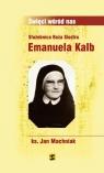 Służebnica Boża Siostra Emanuela Kalb ks. Jan Machniak