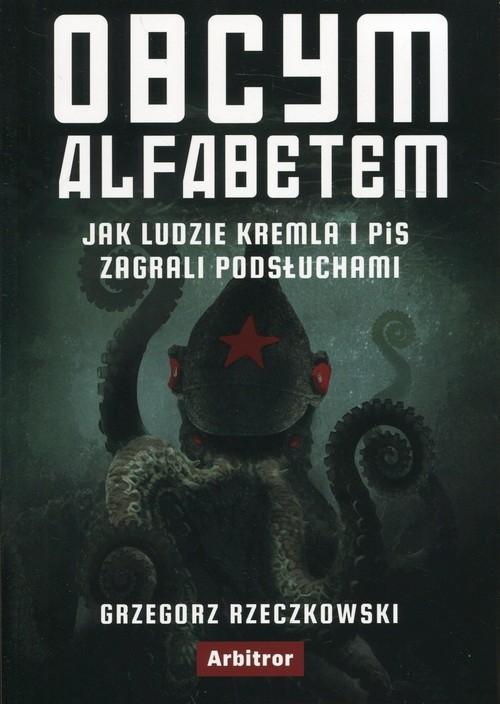Obcym alfabetem (Uszkodzona okładka) Rzeczkowski Grzegorz