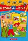 W szkole 4-latka  Juryta Anna, Langowska-Bałys Mariola, Szczepaniak Anna