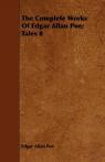 The Complete Works of Edgar Allan Poe; Tales 8 Poe Edgar Allan