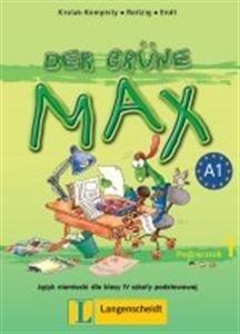 Der Grune Max 1 SP Podręcznik. Język niemiecki Elżbieta Krulak-Kempisty, Lidia Reitzig, Ernst Endt