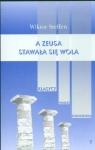 A Zeusa stawała się wola Z badań nad literaturą grecką Steffen Wiktor