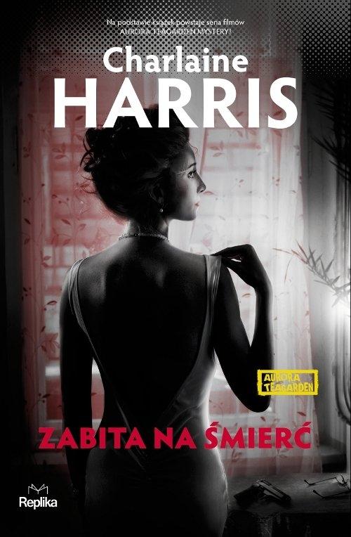 Zabita na śmierć. Aurora Teagarden Harris Charlaine