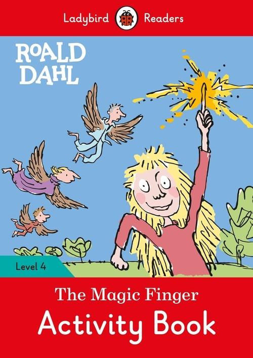 Roald Dahl: The Magic Finger Activity Book - Ladybird Readers Level 4 Dahl Roald