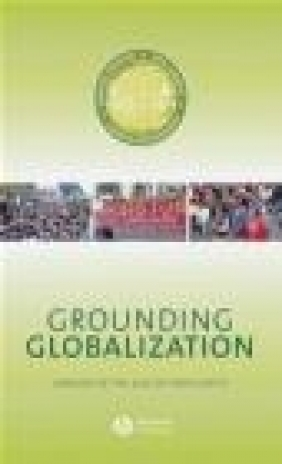 Grounding Globalization Edward Webster, Andries Bezuidenhout, Rob Lambert
