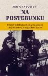 Na posterunku Udział polskiej policji granatowej i kryminalnej w Grabowski Jan