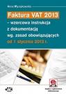 Faktura VAT 2013 wzorcowa instrukcja z dokumentacją wg. zasad Wyrzykowska Anna