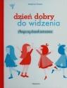 Dzień dobry do widzenia Magiczny słownik antonimów Chedru Delphine