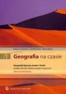 Geografia na czasie Część 1 Podręcznik Geografia fizyczna świata i Polski Lenartowicz Barbara, Wilczyńska Ewa, Wójcik Marcin