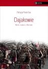 Dajakowie. Wolni ludzie z Borneo Patrycja Paula Gas