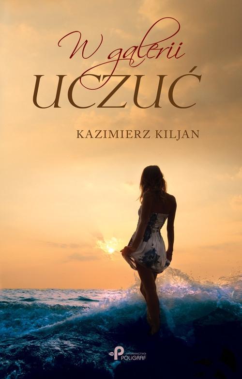 W galerii uczuć Kiljan Kazimierz