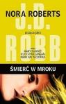 Śmierć w mroku Roberts Nora