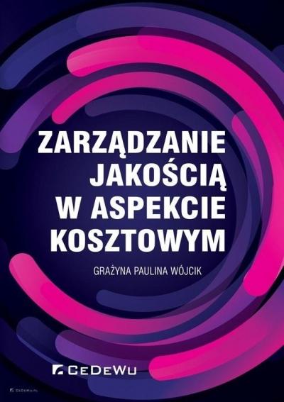 Zarządzanie jakością w aspekcie kosztowym Grażyna Paulina Wójcik