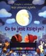 Książka z okienkami Moje pierwsze pytania Co to jest księżyc?
