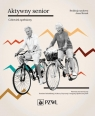 Aktywny senior - Człowiek spełniony. Skrzek Anna  (red. naukowy)