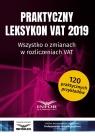 Praktyczny Leksykon VAT 2019