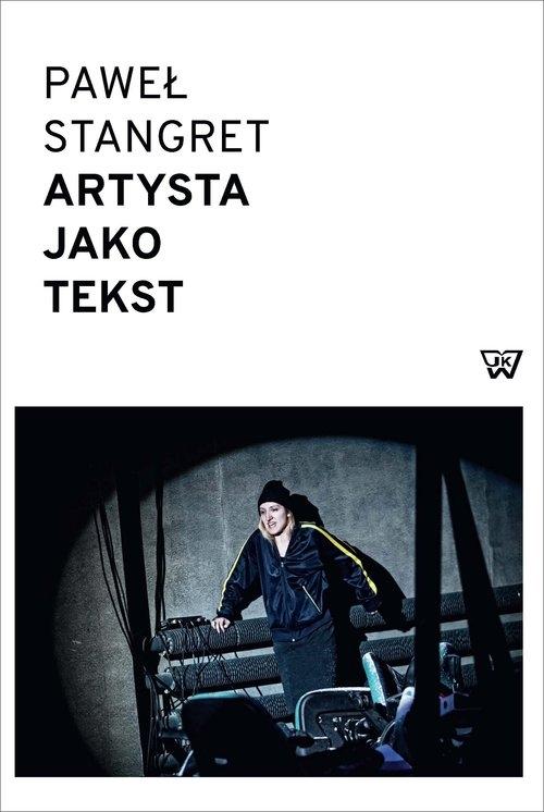 Artysta jako tekst Stangret Paweł