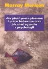 Jak pisać prace pisemne i prace badawcze oraz jak zdać egzamin z psychologii