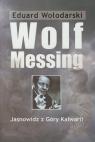 Wolf Messing Jasnowidz z Góry Kalwarii