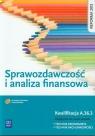 Sprawozdawczość i analiza finansowa. Podręcznik do nauki zawodu technik ekonomista. Szkoły ponadgimnazjalne