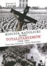 Kościół katolicki wobec totalitaryzmów  1939-1941 Generalna Gubernia - Kresy Lisiak Ireneusz T.