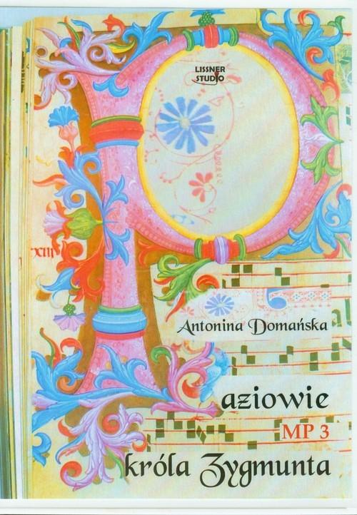 Paziowie króla Zygmunta  (Audiobook) Domańska Antonina