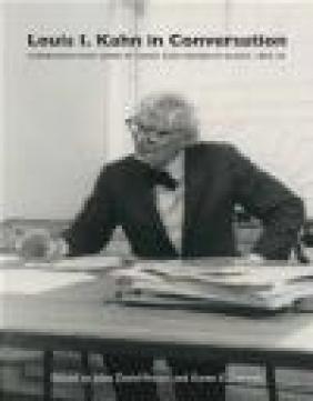Louis I. Kahn in Conversation