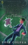 Artemis Fowl and the Lost Colony Colfer Eoin