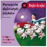 Bajki - Grajki. Porwanie dalmatyńczyków CD praca zbiorowa