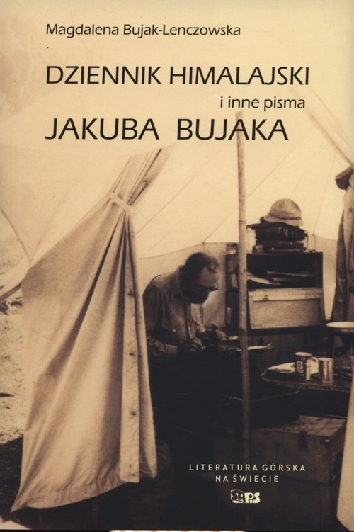 Dziennik Himalajski i inne pisma Jakuba Bujaka Bujak-Lenczowska Magdalena