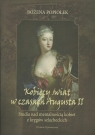 Kobiecy świat w czasach Augusta II