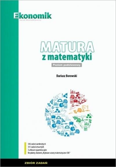 Matura z matematyki ZP Zbiór zadań w.2021 EKONOMIK Dariusz Borowski