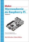 Wprowadzenie do Raspberry Pi Richardson Matt, Wallace Shawn