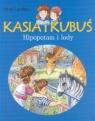 Kasia i Kubuś Hipopotam i lody Landau Irena