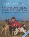 Zapomniany język psów w praktyce Jak w 30 dni zbudować prawdziwą Fennell Jan