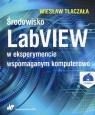 Środowisko LabVIEW w eksperymencie wspomaganym komputerowo Książa z Tłaczała Wiesław