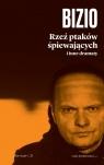 Rzeź ptaków śpiewających i inne dramaty Bizio Krzysztof