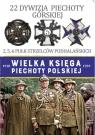 Wielka Księga Piechoty Polskiej 22 Dywizja Piechoty Górskiej
